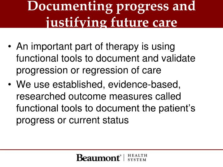 Documenting progress and justifying future care