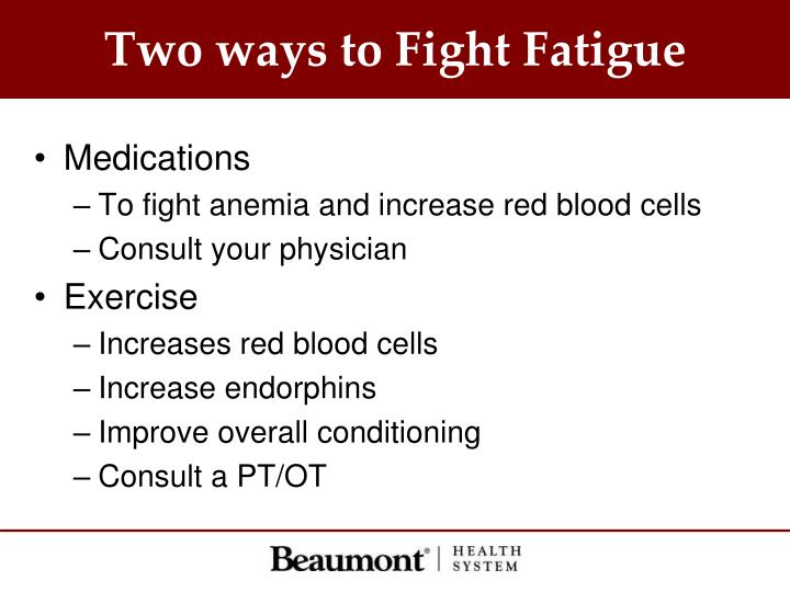 Two ways to Fight Fatigue