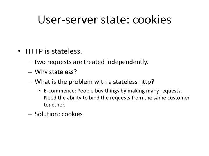 HTTP is stateless.