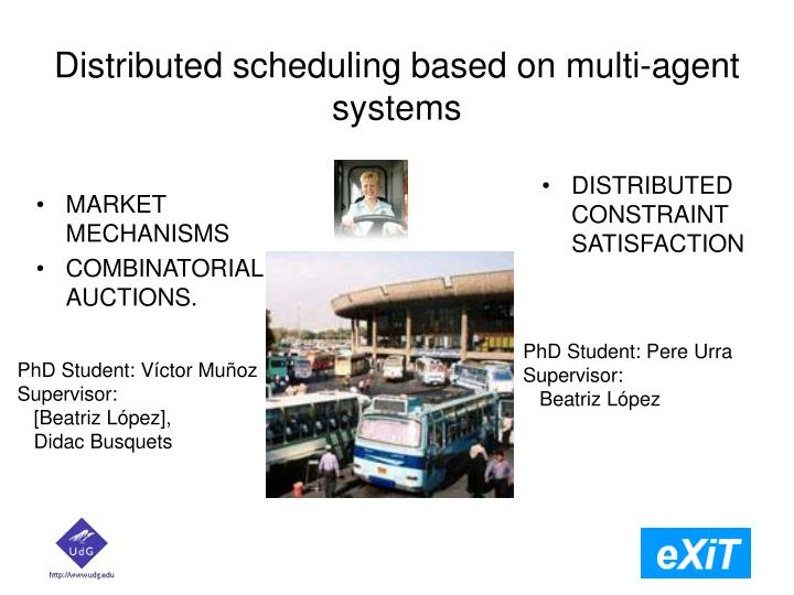Distributed scheduling based on multi-agent systems