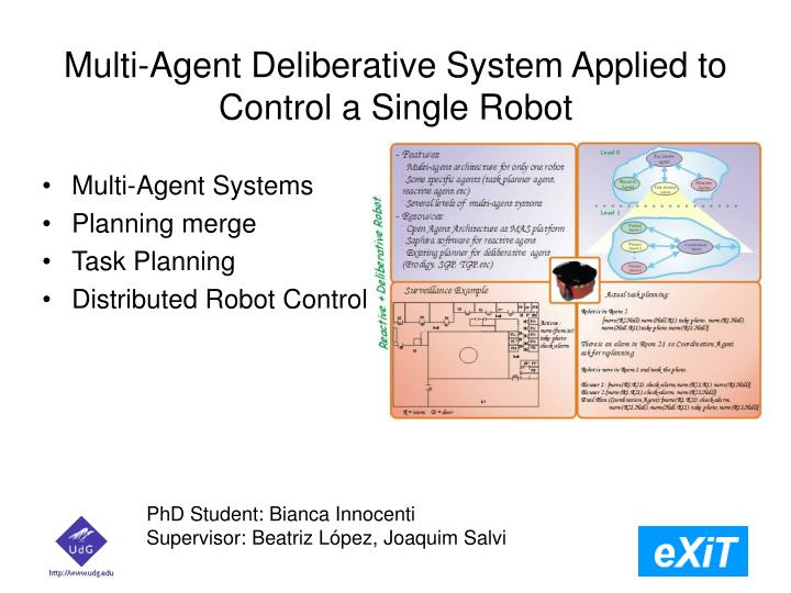 Multi-Agent Deliberative System Applied to Control a Single Robot