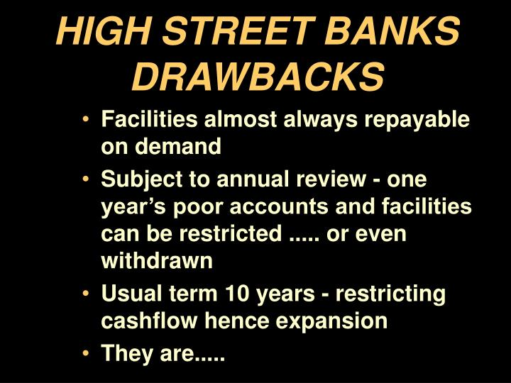 HIGH STREET BANKS DRAWBACKS