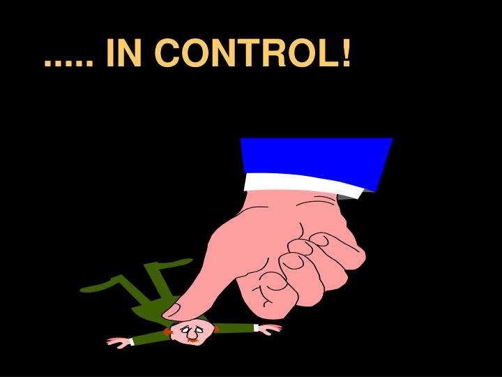..... IN CONTROL!