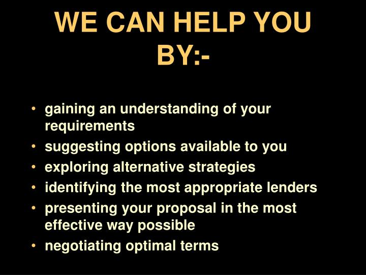 WE CAN HELP YOU BY:-