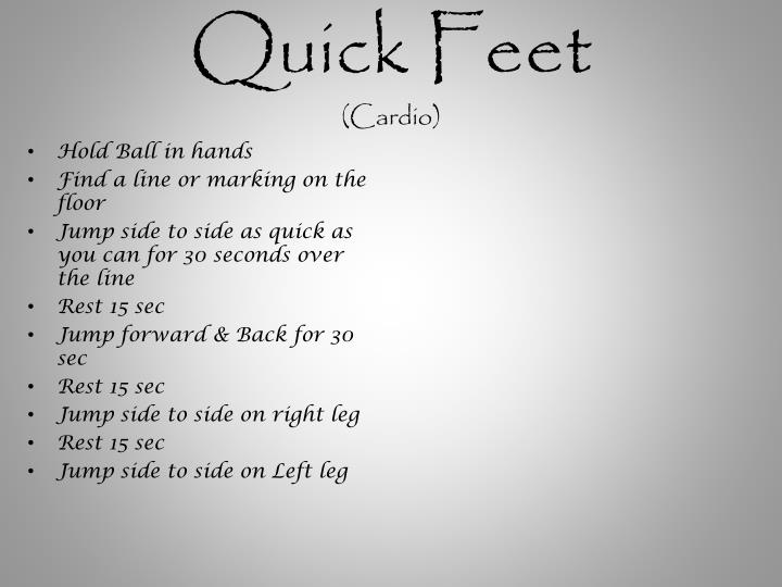 Quick Feet