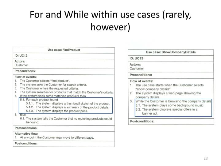For and While within use cases (rarely, however)