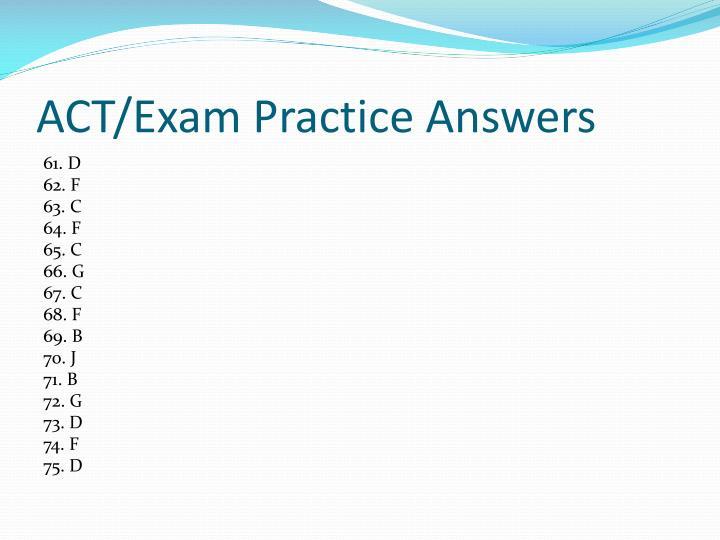 ACT/Exam Practice Answers