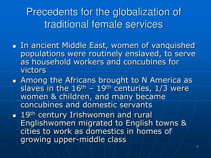 Precedents for the globalization of traditional female services