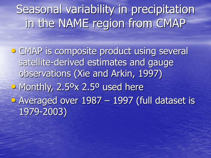 Seasonal variability in precipitation in the name region from cmap