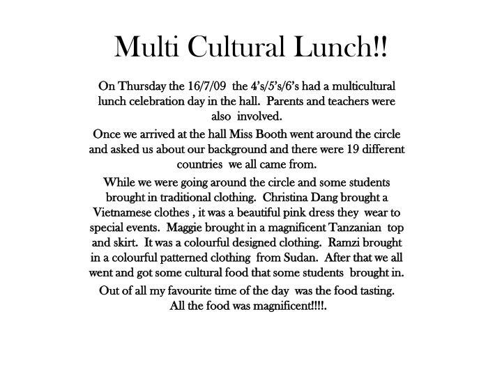 Multi Cultural Lunch!!