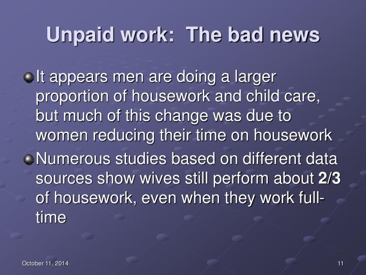 Unpaid work:  The bad news