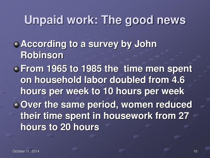 Unpaid work: The good news