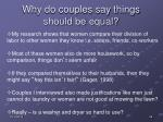 why do couples say things should be equal