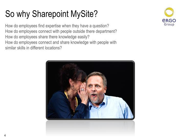 So why Sharepoint MySite?