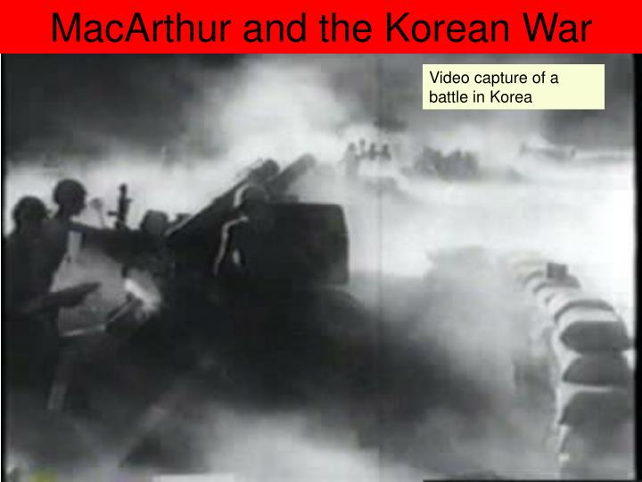 MacArthur and the Korean War