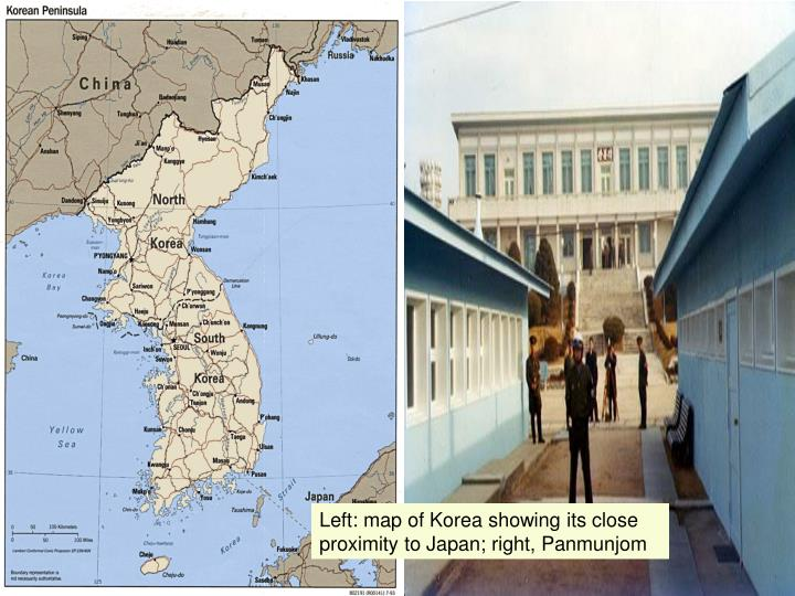 Left: map of Korea showing its close proximity to Japan; right, Panmunjom