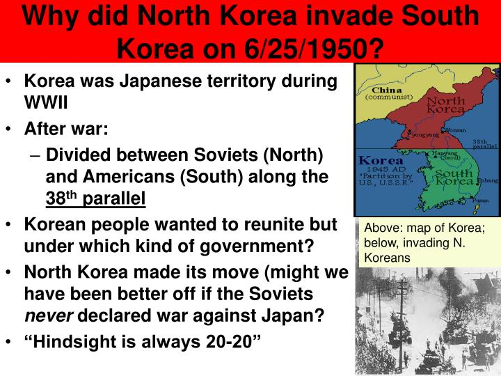 Why did North Korea invade South Korea on 6/25/1950?