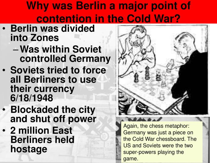 Why was Berlin a major point of contention in the Cold War?