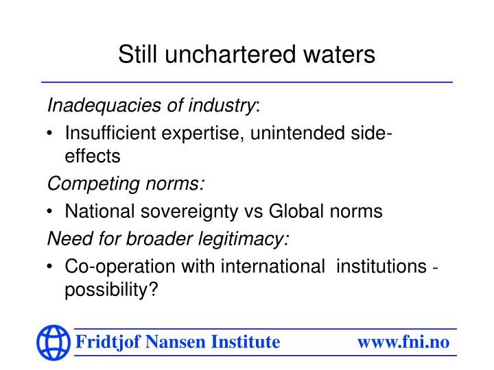 Still unchartered waters