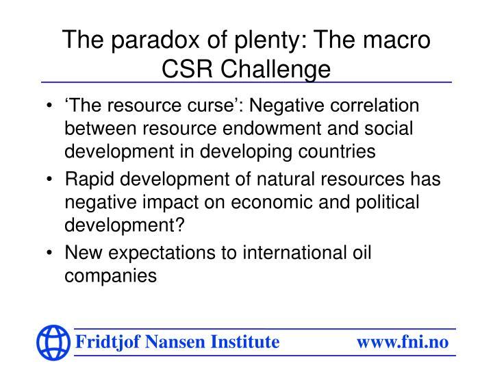 The paradox of plenty: The macro CSR Challenge