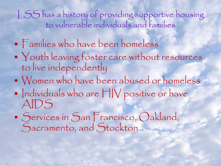 LSS has a history of providing supportive housing to vulnerable individuals and families