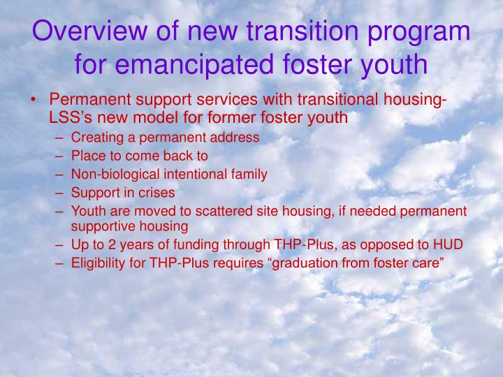 Overview of new transition program for emancipated foster youth