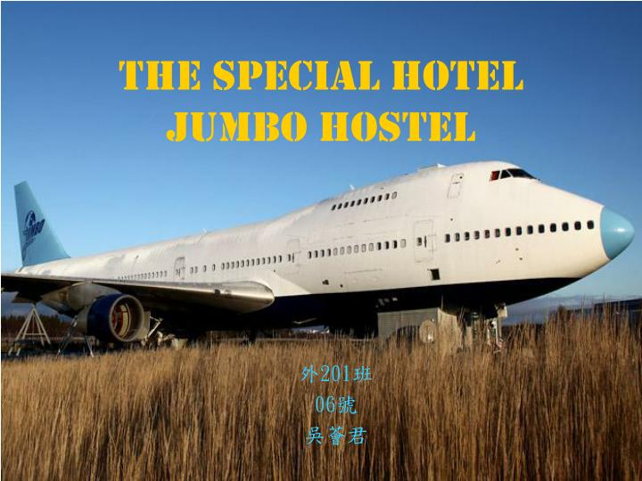 The special hotel jumbo hostel
