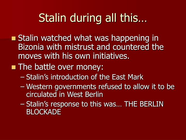Stalin during all this…