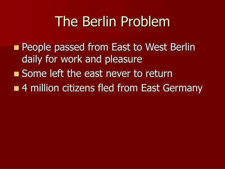 The Berlin Problem