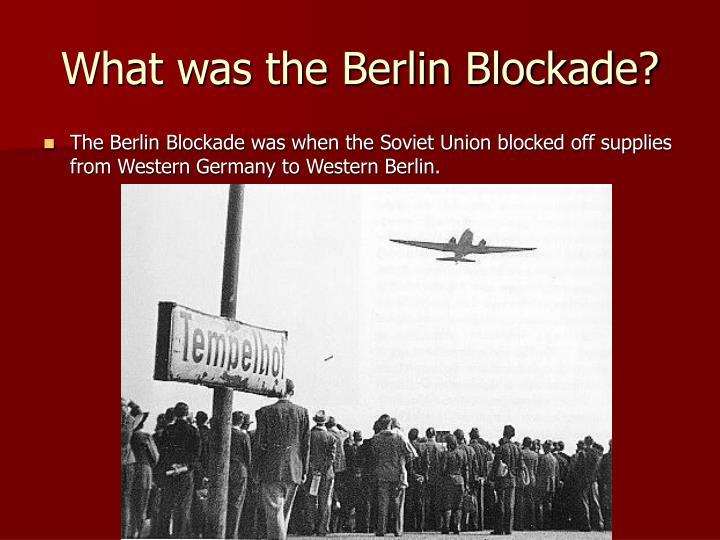 What was the Berlin Blockade?