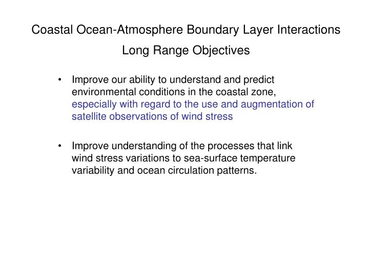Coastal Ocean-Atmosphere Boundary Layer Interactions