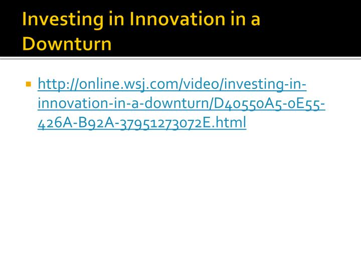 Investing in Innovation in a Downturn