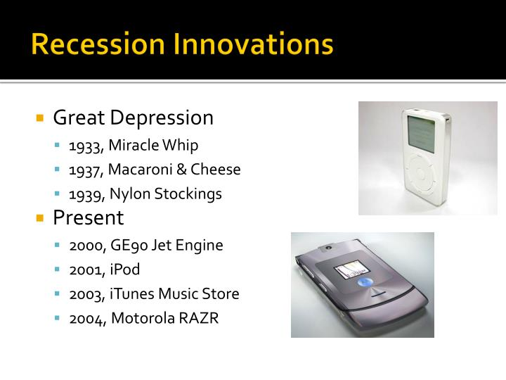 Recession innovations