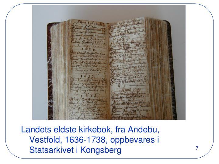 Landets eldste kirkebok, fra Andebu, Vestfold, 1636-1738, oppbevares i Statsarkivet i Kongsberg