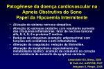patog nese da doen a cardiovascular na apneia obstrutiva do sono papel da hipoxemia intermitente