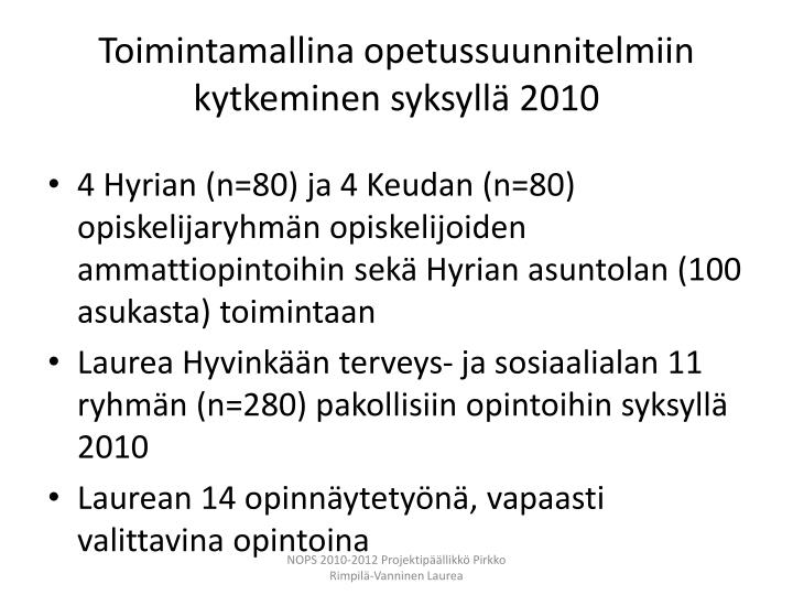 Toimintamallina opetussuunnitelmiin kytkeminen syksyllä 2010