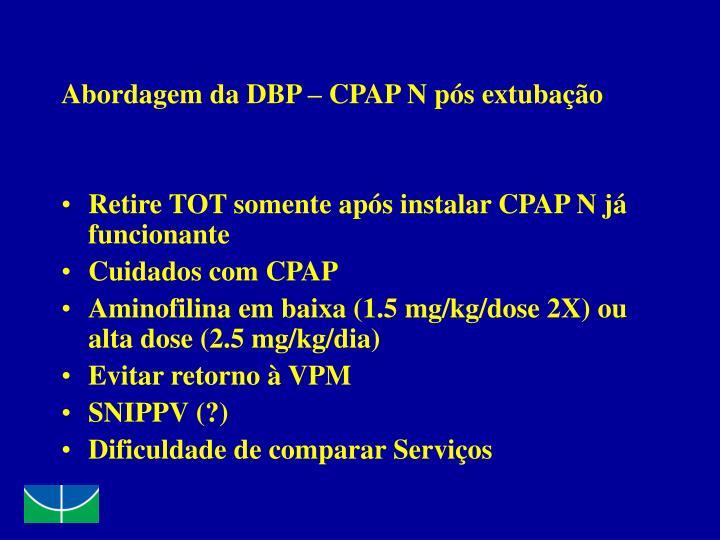 Abordagem da DBP – CPAP N pós extubação