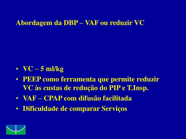 Abordagem da DBP – VAF ou reduzir VC