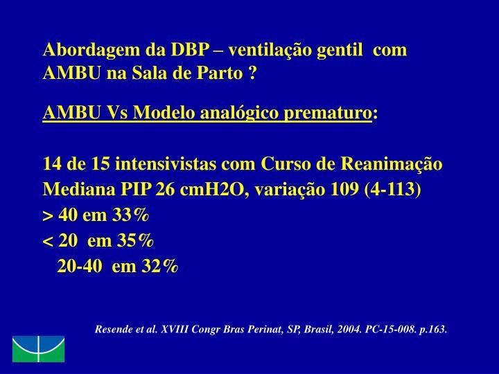 Abordagem da DBP – ventilação gentil  com AMBU na Sala de Parto ?