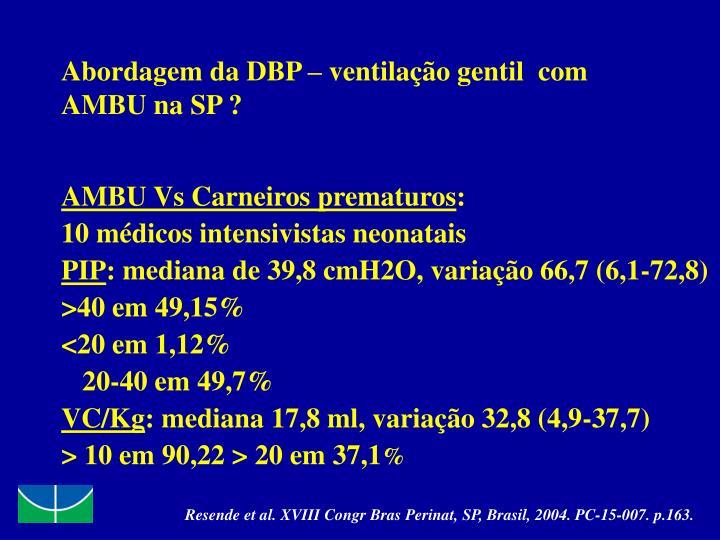 Abordagem da DBP – ventilação gentil  com AMBU na SP ?