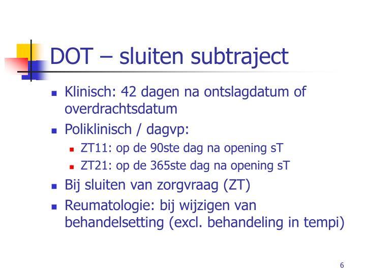 DOT – sluiten subtraject