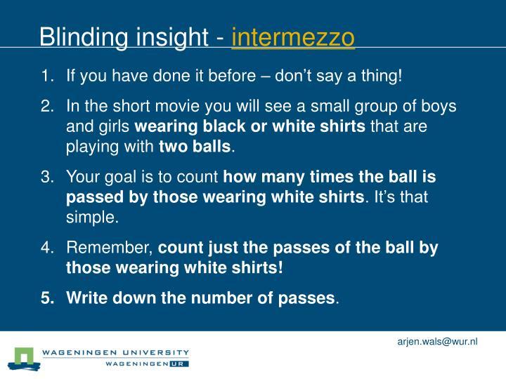 Blinding insight -