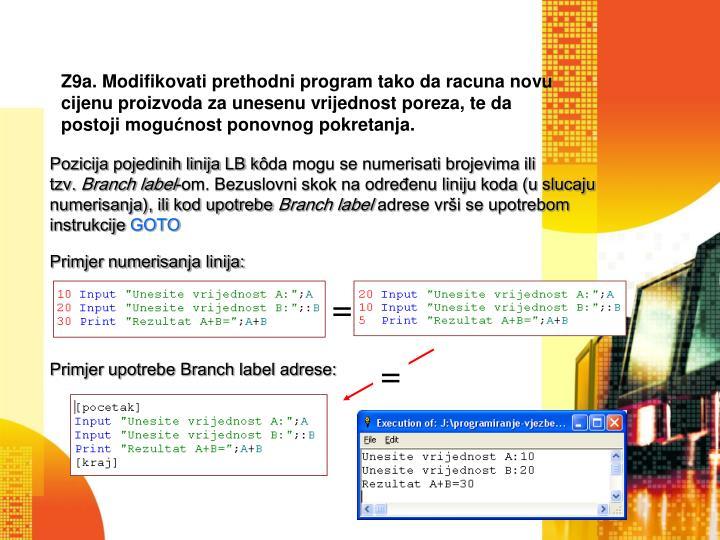 Z9a. Modifikovati prethodni program tako da racuna novu