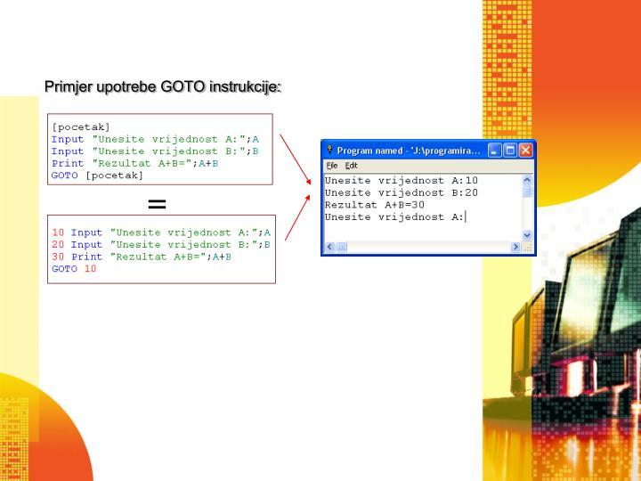 Primjer upotrebe GOTO instrukcije: