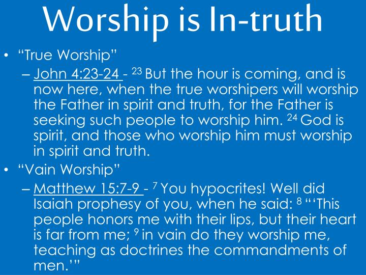Worship is In-truth