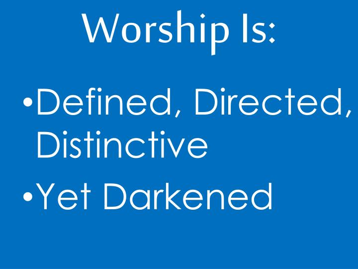 Worship Is:
