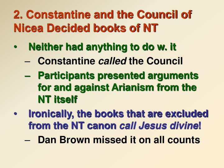 2. Constantine and the Council of Nicea Decided books of NT