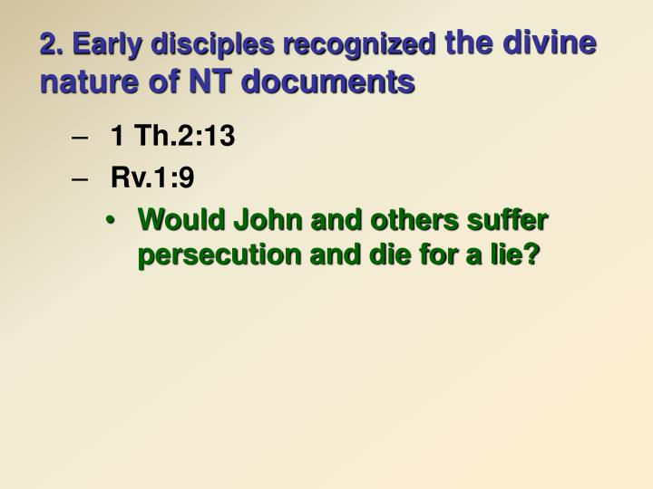 2. Early disciples recognized