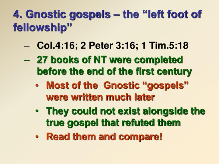"4. Gnostic gospels – the ""left foot of fellowship"""