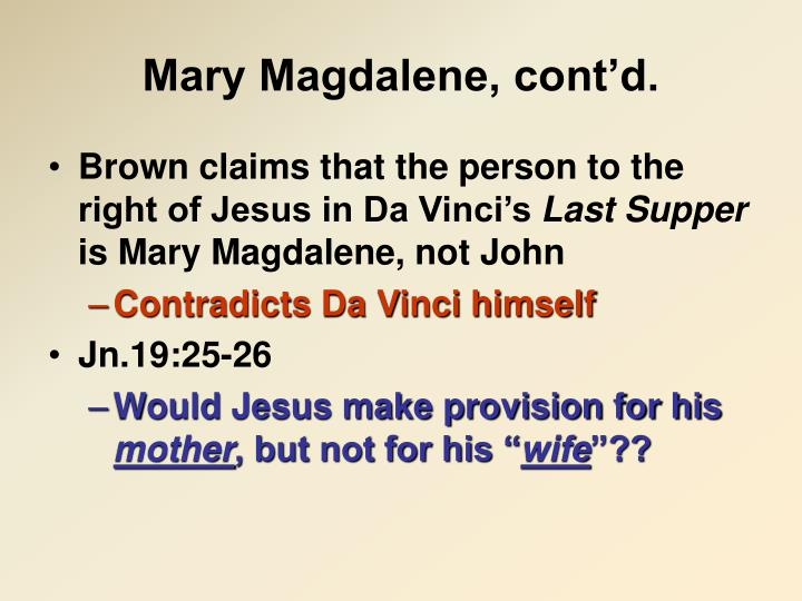Mary Magdalene, cont'd.
